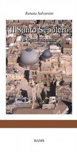 Copertina di 'Il Santo Sepolcro a Gerusalemme'