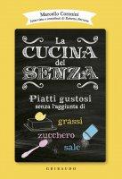 La cucina del senza - Marcello Coronini