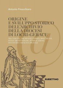 Copertina di 'Origine e sviluppo storico dell'Archivio della diocesi di Locri-Gerace'
