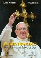 Papa Francisco. Una guida por los tiempos de Dios - Cindy Wooden, Paul Haring