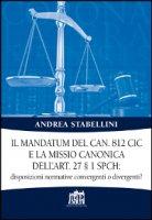 Mandatum del can. 812 cic e la missio canonica dell'art. 27 § 1 spch - Stabellini Andrea