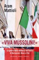 Viva Mussolini! - Aram Mattioli