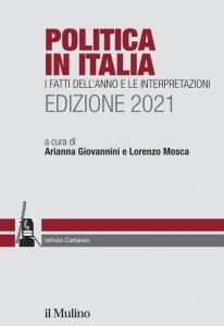 Copertina di 'Politica in Italia. I fatti dell'anno e le interpretazioni. 2021'