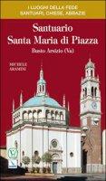 Santuario Santa Maria di Piazza. Busto Arsizio (Varese) - Aramini Michele