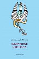 Iniziazione cristiana - Pietro Angelo Muroni