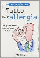Tutto sull'allergia - Falagiani Paolo