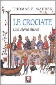 Copertina di 'Le crociate. Una storia nuova'