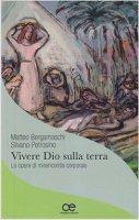 Vivere Dio sulla terra - Matteo Bergamaschi, Silvano Petrosino