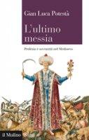 L'ultimo messia - G. Luca Potestà