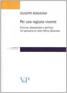 Copertina di 'Per una ragione vivente. Cultura, educazione e politica nel pensiero di John Henry Newman'