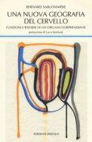 Una nuova geografia del cervello. Funzioni e risorse di un organo sorprendente - Sablonnière Bernard