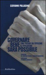 Copertina di 'Governare bene sarà possibile. Come passare dal populismo al popolarismo'