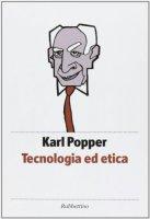 Tecnologia ed etica - Karl R. Popper