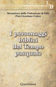 Copertina di 'I personaggi biblici del tempo pasquale'