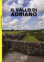 Il vallo di Adriano - Goldsworthy Adrian