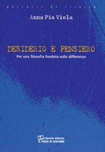 Copertina di 'Desiderio e pensiero per una filosofia fondata sulla differenza'