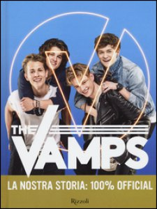 Copertina di 'The Vamps. La nostra storia: 100% official'