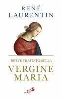 Breve trattato sulla Vergine Maria - René Laurentin