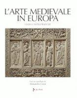 L' arte medievale in Europa - Liana Castelfranchi Vegas
