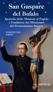 Copertina di 'San Gaspare del Bufalo. Apostolo delle Missioni al Popolo e Fondatore dei Missionari del Preziosissimo Sangue'