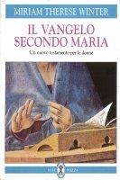 Il vangelo secondo Maria. Un Nuovo Testamento per le donne - Miriam T. Winter