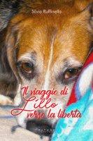 Il viaggio di Lillo verso la libertà - Ruffinello Silvia