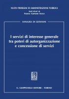 I servizi di interesse generale tra poteri di autorganizzazione e concessione di servizi - Annalisa Di Giovanni