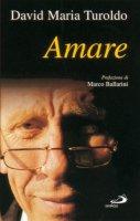 Amare - Turoldo David M.