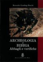 Archeologia e Bibbia - Boschi Bernardo G.
