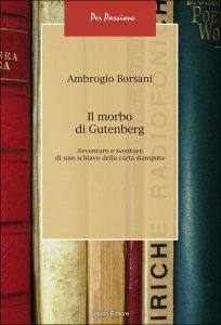 Copertina di 'Il morbo di Gutenberg'