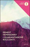I quarantanove racconti - Hemingway Ernest