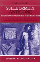 Sulle orme di Antigone - Maria Chiaia