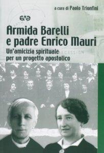 Copertina di 'Armida Barelli e padre Enrico Mauri'