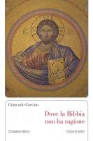 Dove la Bibbia non ha ragione - Giancarlo Corvino