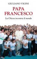Papa Francesco - Giuliano Vigini
