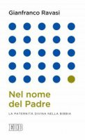 Nel nome del Padre - Gianfranco Ravasi