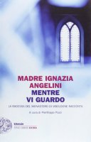 Mentre vi guardo - M. Ignazia Angelini