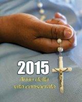2015 anno della vita consacrata