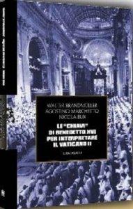 """Copertina di 'Le """"Chiavi"""" di Benedetto XVI per interpretare il Vaticano II'"""
