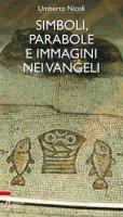 Simboli, parabole e immagini nei Vangeli - Umberto Nicoli