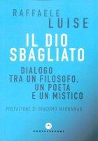 Il Dio sbagliato - Raffaele Luise