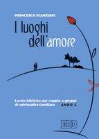 I luoghi dell'amore - Scanziani Francesco