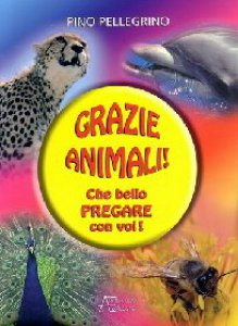 Copertina di 'Grazie animali! Che bello pregare con voi!'