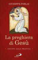 La preghiera di Gesù - Giuseppe Forlai