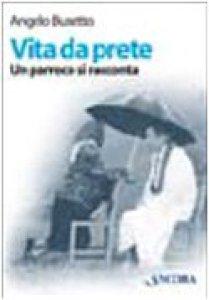 Copertina di 'Vita da prete. Un parroco si racconta'