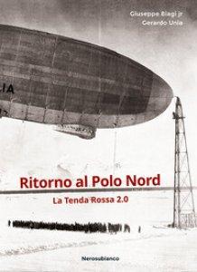 Copertina di 'Ritorno al Polo Nord. La Tenda Rossa 2.0'