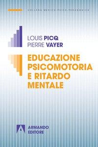 Copertina di 'Educazione psicomotoria e ritardo mentale'