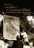 La scuola di don Lorenzo Milani. Una lezione per i genitori, gli insegnanti e gli studenti - Lancisi Mario