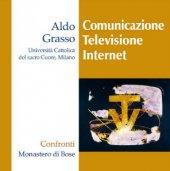 Comunicazione, Televisione, Internet - Aldo Grasso