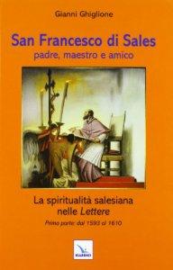 Copertina di 'San Francesco di Sales. Padre, maestro e amico - Parte I'